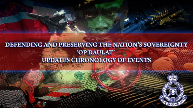 DEFENDING AND PRESERVING THE NATION'S SOVEREIGNTY 'OP DAULAT' - UPDATES CHRONOLOGY OF EVENTS