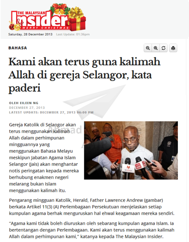 Malaysian Insider - Kami akan terus guna kalimah Allah di gereja Selangor, kata paderi|Dec 27 2013