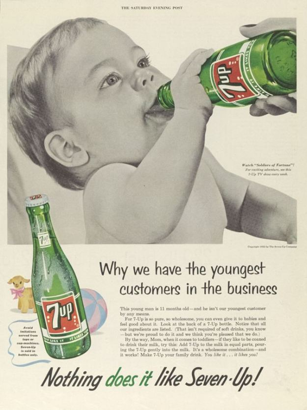 Today we're constantly told that children need to reduce their sugar intake. But this advert claims that 7-Up is 'so pure, so wholesome' that babies under the age of one should drink it. (Seven-Up 1955)